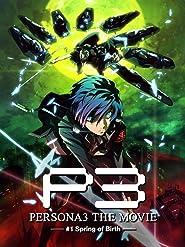 Persona 3 the Movie 1 Spring of Birth
