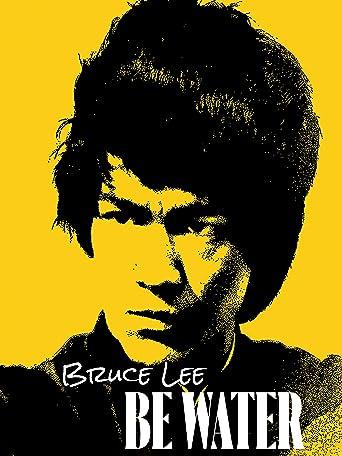 Bruce Lee: Be Water