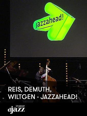 Reis, Demuth, Wiltgen - jazzahead!