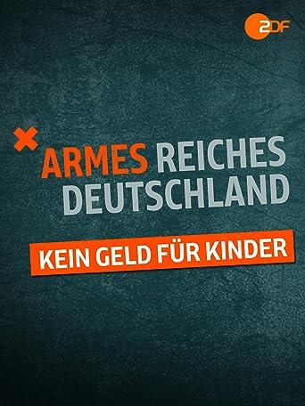 Armes reiches Deutschland - Kein Geld für Kinder