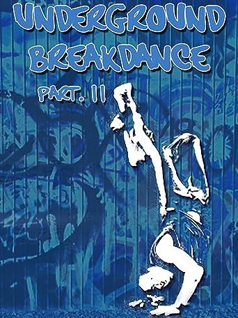 Underground Breakdance: Part 2