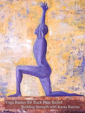 Yoga Basics for Back Pain Relief: Building Strength with Kanta Barrios [OV]