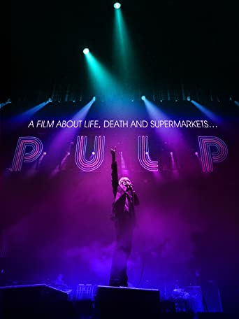 Pulp - A Film About Life, Death and Supermarkets