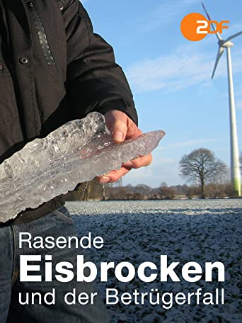 Rasende Eisbrocken und die Betrüger-Falle