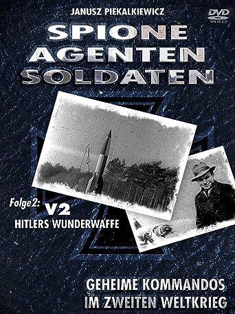 Spione-Agenten-Soldaten - Hitlers Wunderwaffe