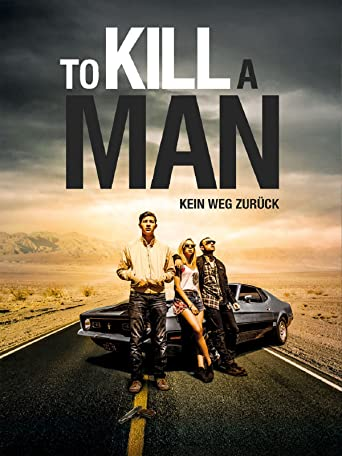 To Kill A Man: Kein Weg zurück