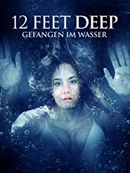 12 Feet Deep: Gefangen im Wasser
