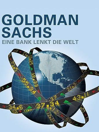 Goldman Sachs - Eine Bank lenkt die Welt