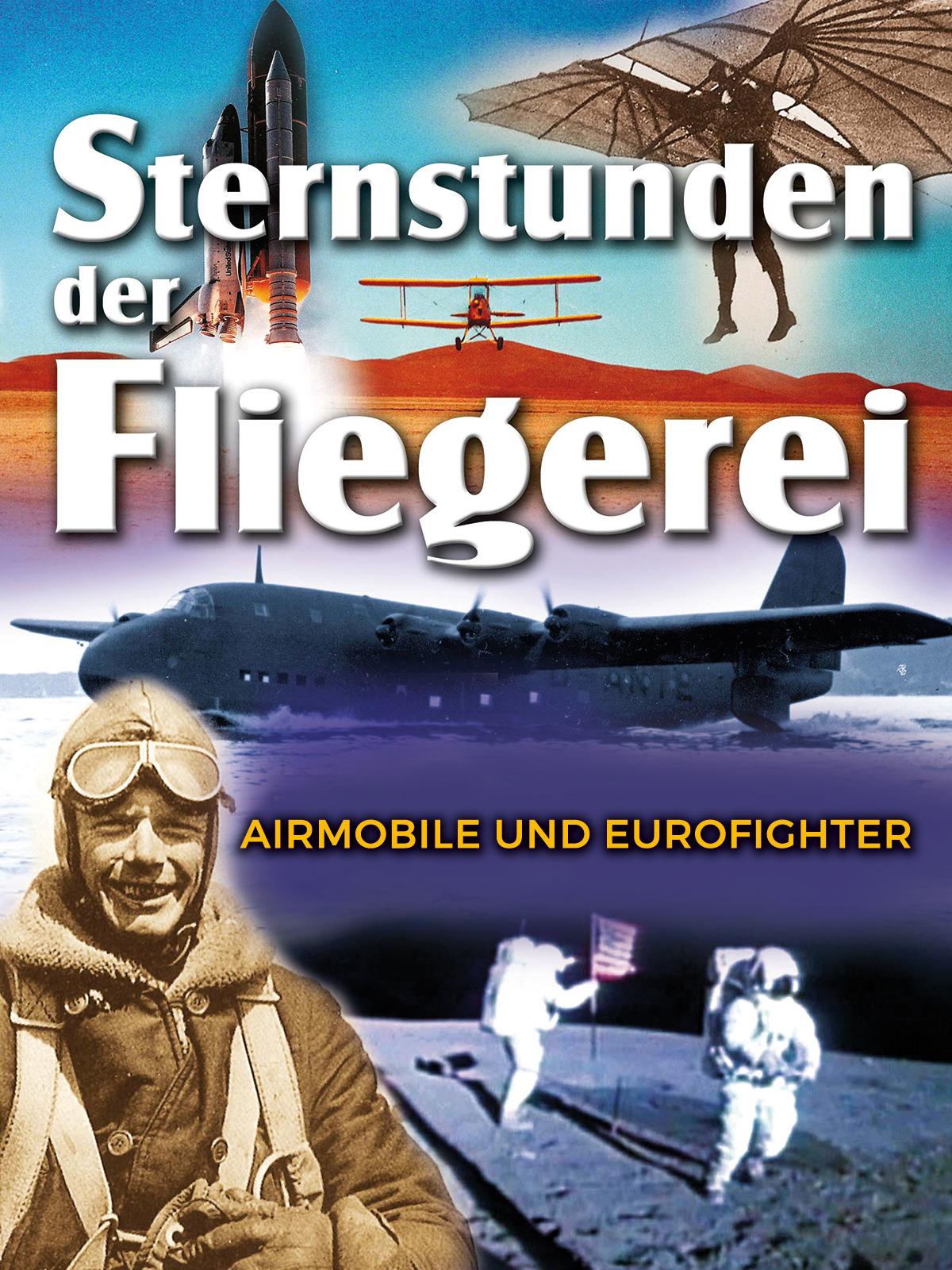 Sternstunden den Fliegerei - Airmobile und Eurofighter