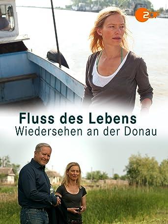 Fluss des Lebens - Wiedersehen an der Donau