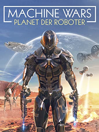 Machine Wars: Planet der Roboter