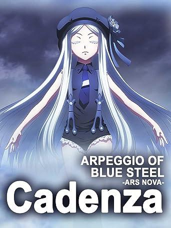 Arpeggio of Blue Steel: Ars Nova - Cadenza