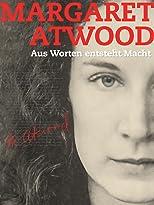 Margaret Atwood - Aus Worten entsteht Macht