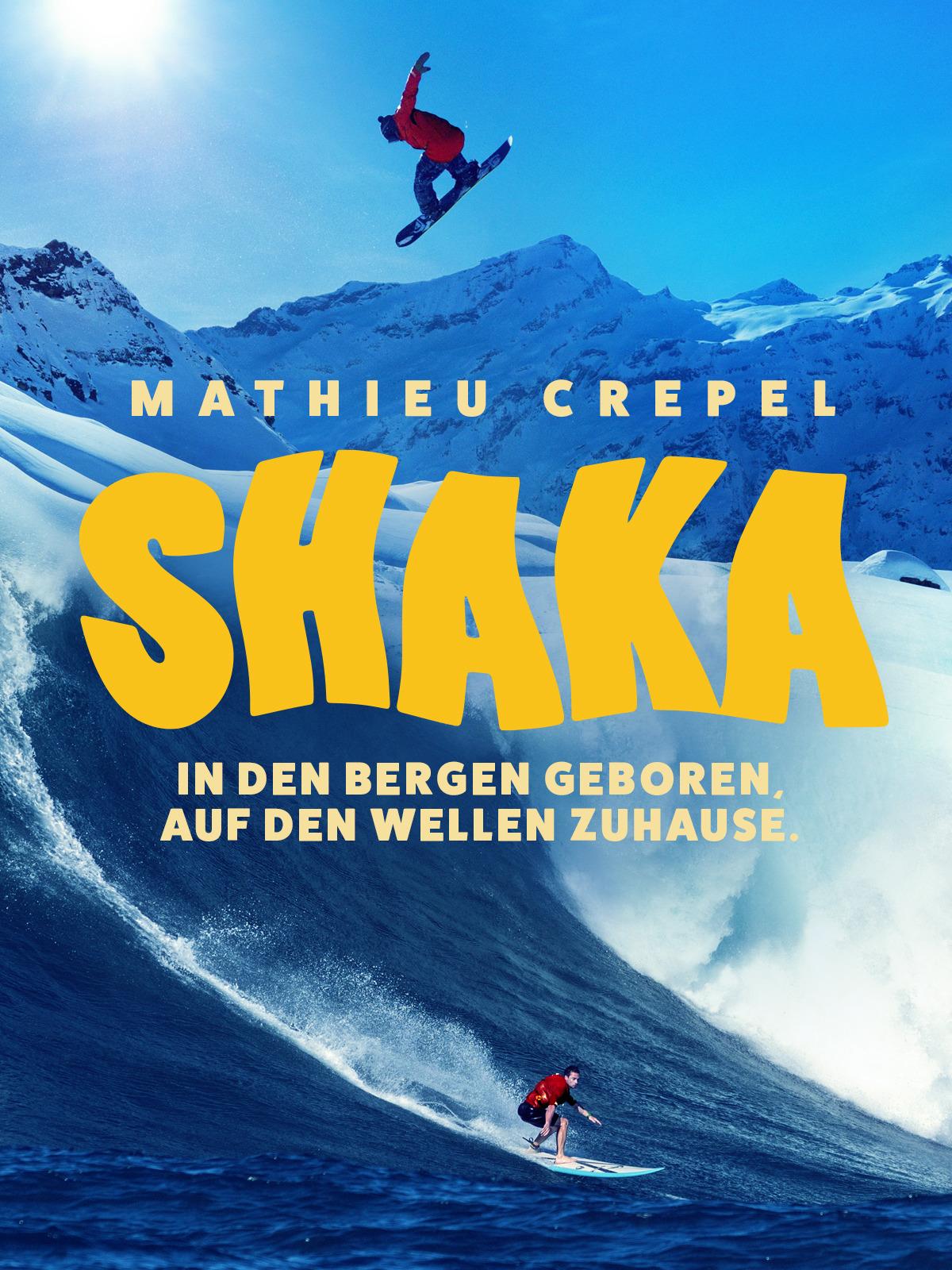 Shaka: In den Bergen geboren, auf den Wellen zuhause.