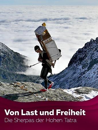 Von Last und Freiheit - Die Sherpas der Hohen Tatra