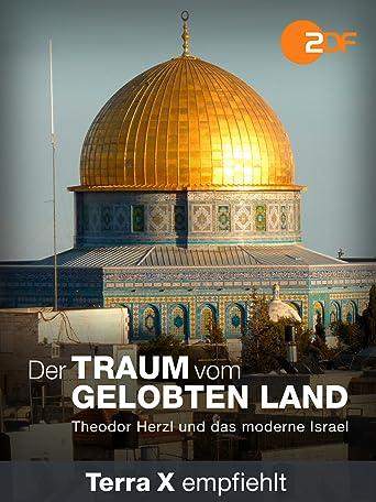 Der Traum vom Gelobten Land - Theodor Herzl und das moderne Israel
