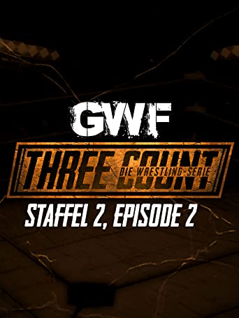 GWF Three Count - Die Wrestling-Serie, Staffel 2, Episode 2