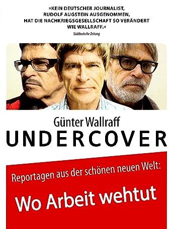 Günter Wallraff undercover - Wo Arbeit weh tut - Dok...