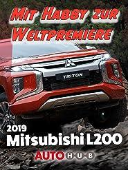 2019 Mitsubishi L200 - Mit Habby zur Weltpremiere