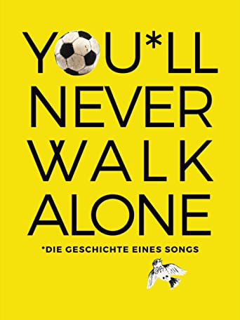 You'll Never Walk Alone: Die Geschichte eines Songs