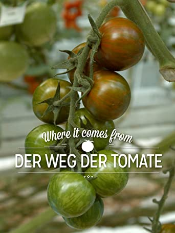 Where it comes from - Der Weg der Tomate