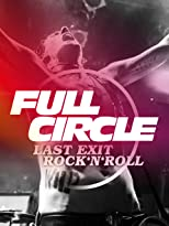 Full Circle: Last Exit Rock'n'Roll