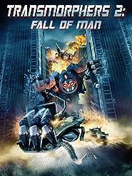 Transmorphers 2: Fall of Man