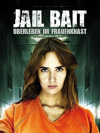 Jail Bait: Überleben im Frauenknast