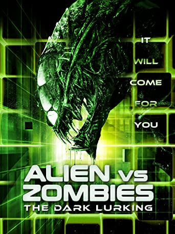 Alien vs Zombie - The Dark Lurking (Uncut)