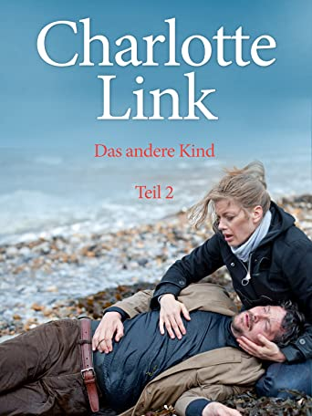 Charlotte Link - Das andere Kind, Teil 2