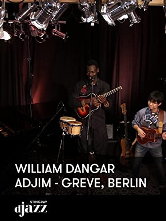William Dangar Adjim - GREVE, Berlin