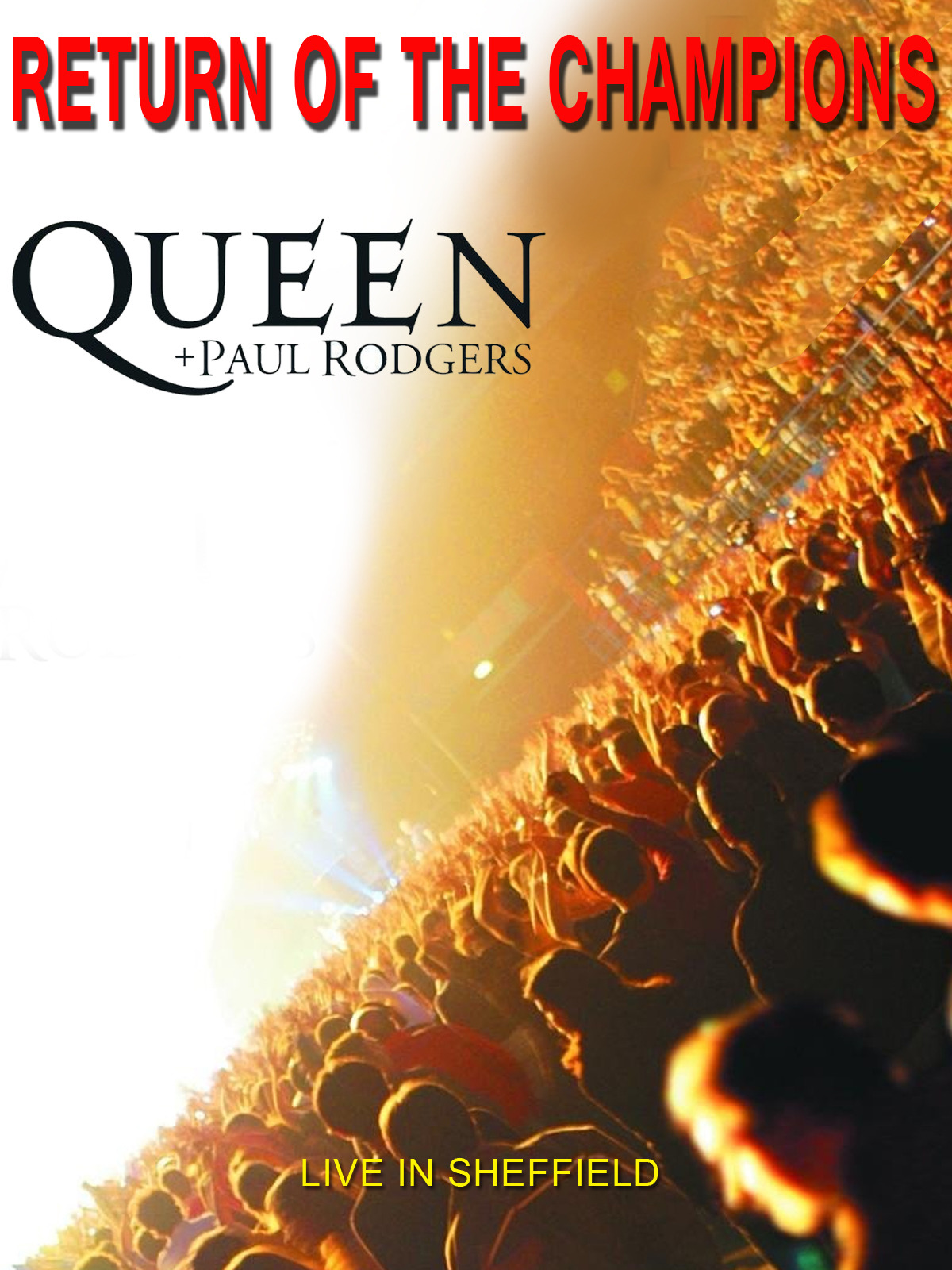 Queen + Paul Rodgers - Return Of The Champions [OV]