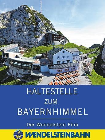 Haltestelle zum Bayernhimmel - der Wendelstein Film