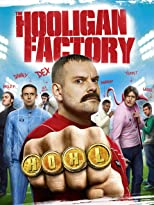 The Hooligan Factory - Helden ohne Hirn und Tadel