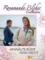 Rosamunde Pilcher: Anwälte küsst man nicht