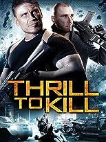 Thrill to kill