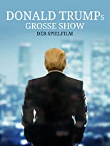 Donald Trumps große Show