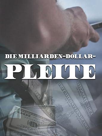 Die Milliarden-Dollar-Pleite (The Billion Dollar Bust) [OmU]