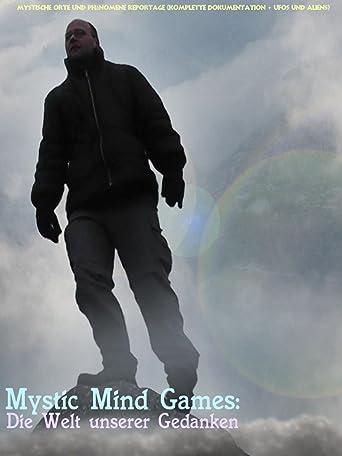 Mystic Mind Games: Die Welt unserer Gedanken / Mystische Orte und Phänomene Reportage (Komplette Dokumentation + Ufos und Aliens)