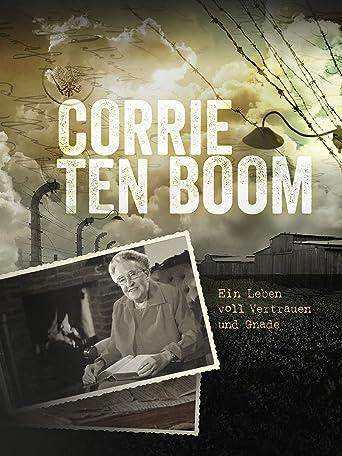 Corrie ten Boom - Ein Leben voll Vertrauen und Gnade