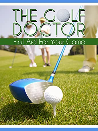 The Golf Doctor: First Aid for Your Game