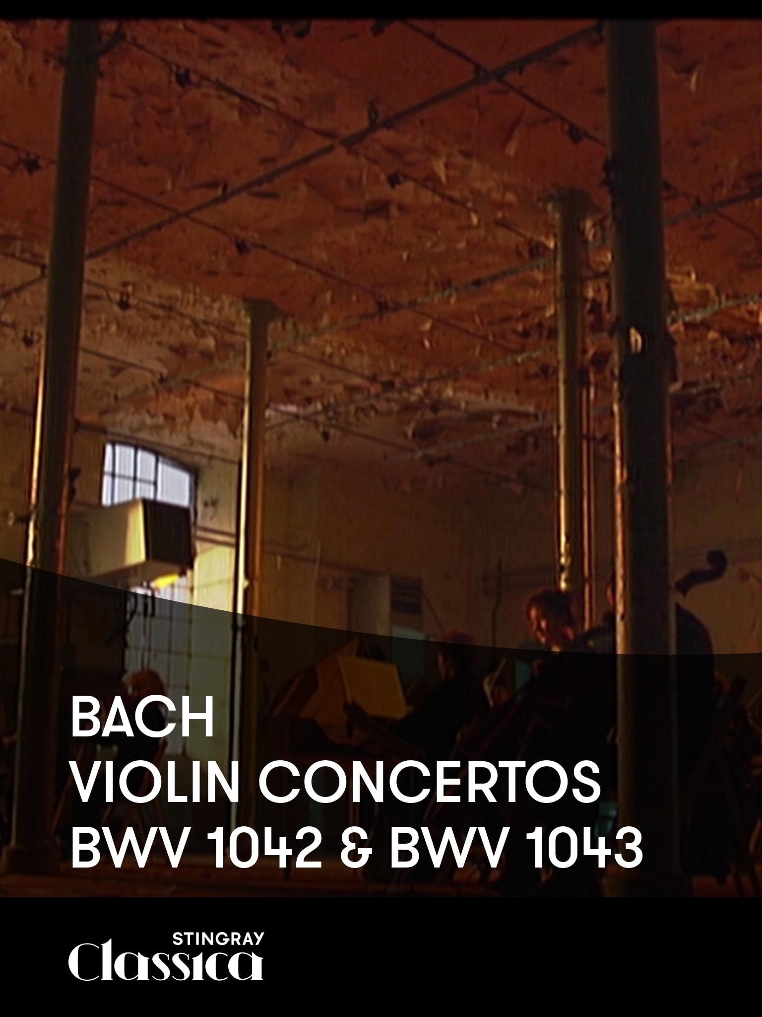 Bach - Violinkonzerte BWV 1042 and BWV 1043