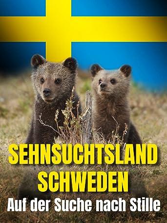Sehnsuchtsland Schweden - Auf der Suche nach der Stille