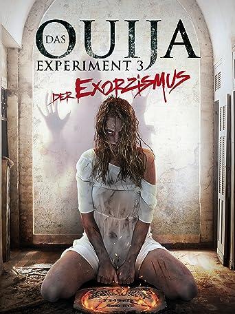 Das Ouija Experiment 3 - Der Exorzismus