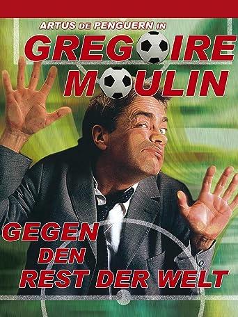 Gregoire Moulin gegen den Rest der Welt