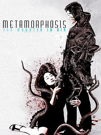 Metamorphosis - Das Monster in Dir
