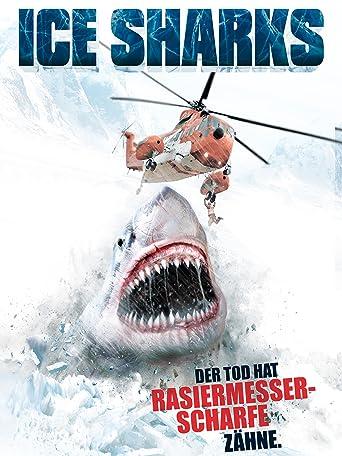 Ice Sharks - Der Tod hat rasiermesserscharfe Zähne