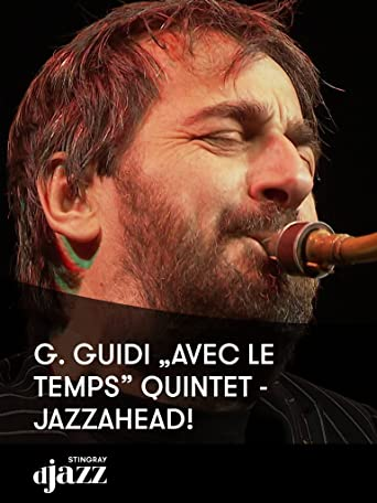 """G. Guidi """"Avec Le Temps"""" Quintet - jazzahead!"""
