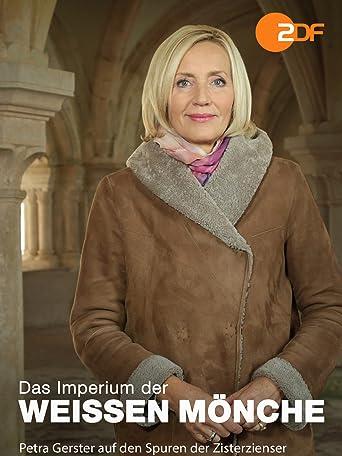 Das Imperium der weißen Mönche - Petra Gerster auf den Spuren der Zisterzienser
