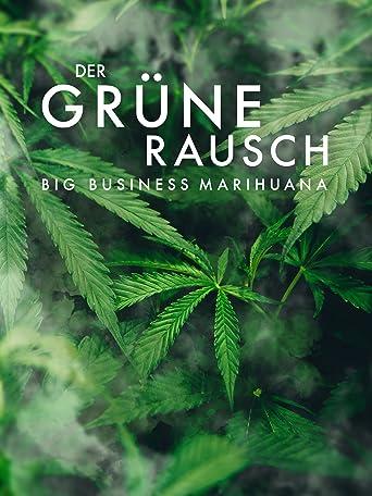 Der grüne Rausch - Big Business Marihuana